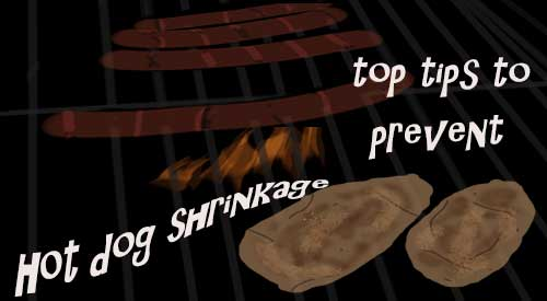 Our top tips to prevent hot dog shrinkage!