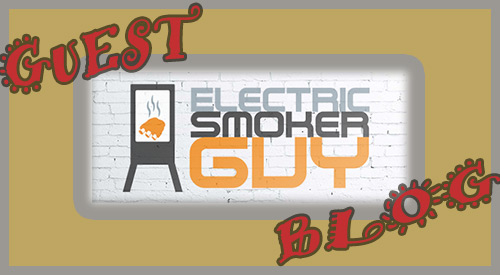 Electric Smoker Guy is our guest blogger discussion how to select the best electric smokers